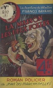Jean Des Marchenelles - La maison des deux folles.