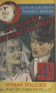 Jean Des Marchenelles - La morte en robe blanche.