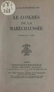 Jean Des Marchenelles - Le congrès de la maréchaussée - Comédie en 3 actes.