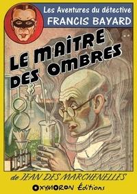 Jean Des Marchenelles - Le maître des ombres.