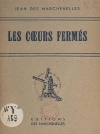 Jean Des Marchenelles - Les cœurs fermés - Drame policier en trois actes.