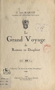 Jean des Marets et Hector Reynaud - Le grand voyage de Romans en Dauphiné.