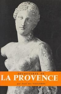 Jean Des Vallières et  Collectif - Découverte de la Provence.