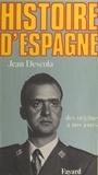 Jean Descola - Histoire d'Espagne : des origines à nos jours.