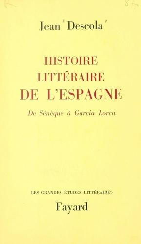 Histoire littéraire de l'Espagne. De Sénèque à Garcia Lorca