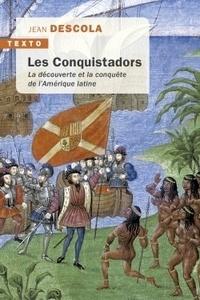 Jean Descola - Les Conquistadors - La découverte et la conquête de l'Amérique latine.