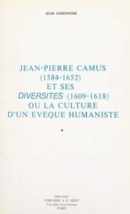 """Jean Descrains - Jean-Pierre Camus (1584-1652) et ses """"Diversités"""" (1609-1618) (1) - Ou La culture d'un évêque humaniste."""