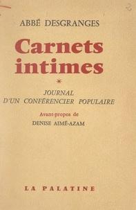 Jean Desgranges et Denise Aimé-Azam - Carnets intimes - Journal d'un conférencier populaire.