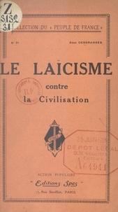 Jean Desgranges - Le laïcisme contre la civilisation.