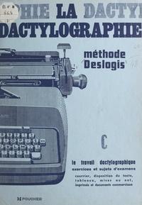 Jean Deslogis - La dactylographie, méthode Deslogis (3). Le travail dactylographique - Exercices complémentaires et sujets d'examens.