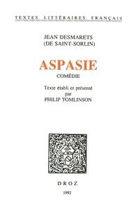 Jean Desmarets de Saint-Sorlin - Aspasie : comédie.