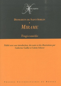Jean Desmarets de Saint-Sorlin - Mirame - Tragi-comédie.