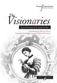 Jean Desmarets de Saint-Sorlin - The Visionaries - Par Jean Desmarets de Saint-Sorlin.