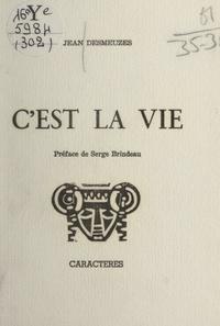 Jean Desmeuzes et Serge Brindeau - C'est la vie.