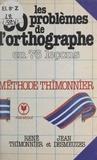Jean Desmeuzes et René Thimonnier - Les 30 problèmes de l'orthographe en 76 leçons - Cours complet.