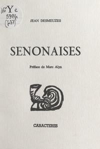 Jean Desmeuzes et Marc Alyn - Senonaises.