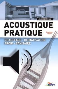 Jean Desmons - Acoustique pratique - Chauffage, climatisation, froid, sanitaire.