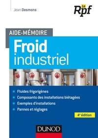 Jean Desmons - Aide-mémoire - Froid industriel - 4e éd.