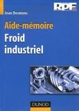 Jean Desmons - Froid industriel - Aide-mémoire.