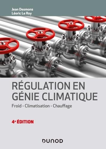 Régulation en génie climatique. Froid, climatisation, chauffage 4e édition