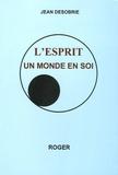 Jean Désobrie - L'esprit - Un monde en soi.