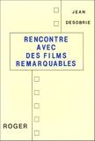 Jean Désobrie - Rencontre avec des films remarquables.