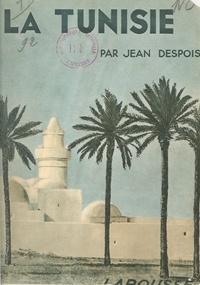 Jean Despois et  Collectif - La Tunisie - 127 héliogravures, 7 cartes, dont une en couleurs hors texte.