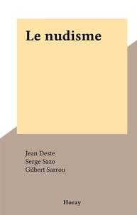 Jean Deste et Gilbert Sarrou - Le nudisme.