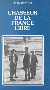 Jean Destieu - Chasseur de la France libre.