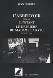 Jean Destrée - L'abreuvoir - Suivi de L'instant ; Le derrière de Madame Lagatu.