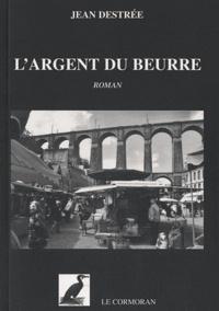 Jean Destrée - L'argent du beurre.