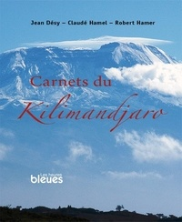 Jean Désy et Claudé V. Hamel - Carnets du Kilimandjaro.