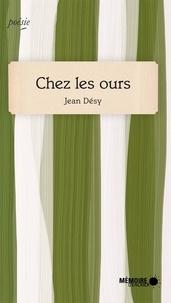Jean Désy et  Mémoire d'encrier - Chez les ours.