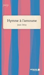 Jean Désy - Hymne à l'amoune - Récits de voyage.