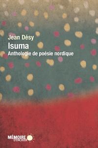 Jean Désy et  Mémoire d'encrier - Isuma - Anthologie de poésie nordique.