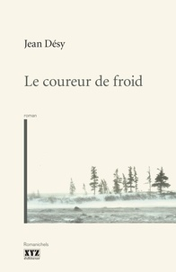 Jean Désy - Le coureur de froid.