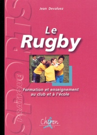 Le rugby. Formation et enseignement au club et à lécole.pdf
