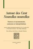 Jean Devaux et Alexandra Velissariou - Autour des Cent Nouvelles nouvelles - Sources et rayonnements, contextes et interprétations.