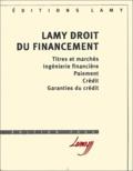 Jean Devèze et Alain Couret - Lamy Droit du financement - Titres et marchés, Ingénierie financière, Paiement, Crédit, Garanties du crédit. 1 Cédérom
