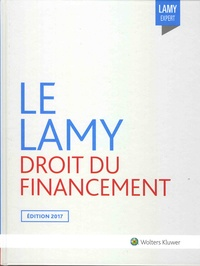 Jean Devèze et Alain Couret - Le Lamy droit du financement.