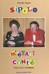 Jean Devove et Mireille Sipolo - Sipolo m'était conté... - Les excentriques musicaux et leurs drôles d'instruments.