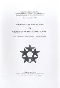 Jean Dhombres - Grandeurs physiques et grandeurs mathématiques.