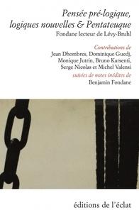 Jean Dhombres et Dominique Guedj - Pensée pré-logique, logiques nouvelles & Pentateuque - Fondane lecteur de Lévy-Bruhl.