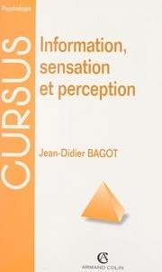 Jean-Didier Bagot et Nicole Bacri - Information, sensation et perception.