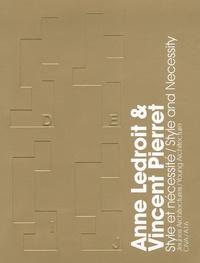 Jean-Didier Bergilez et Vincent Brunetta - Anne Ledroit & Vincent Pierret - Style et nécessité, édition bilingue français/anglais.
