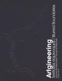 Jean-Didier Bergilez et Vincent Brunetta - Artgineering - Territoires équivoques, édition bilingue anglais-français.