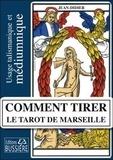 Jean-Didier - Comment tirer le Tarot de Marseille.
