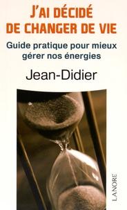 Jai decidé de changer de vie - Guide pratique pour mieux gérer nos énergies.pdf