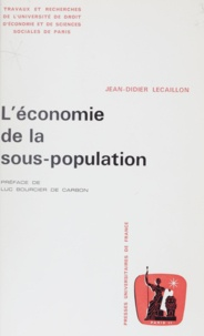 Jean-Didier Lecaillon et Luc Bourcier de Carbon - L'économie de la sous-population.