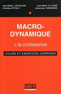 Jean-Didier Lecaillon et Jean-Marie Le Page - Macro-dynamique - Tome 1, La croissance.